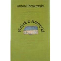 Antoni Pieńkowski WUJEK Z AMERYKI