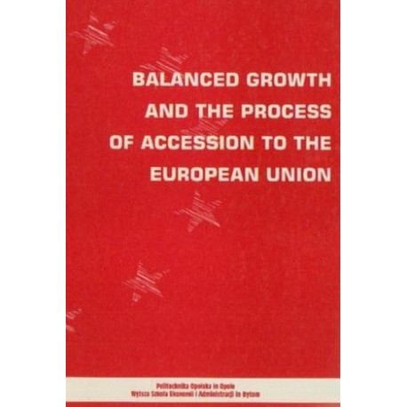BALANCED GROWTH AND THE PROCESS OF ACCESSION TO THE EUROPEAN UNION