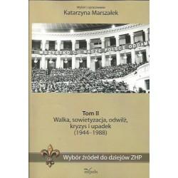 WYBÓR ŹRÓDEŁ DO DZIEJÓW ZHP. TOM II: WALKA, SOWIETYZACJA, ODWILŻ, KRYZYS I UPADEK (1944-1988)