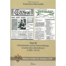 WYBÓR ŹRÓDEŁ DO DZIEJÓW ZHP. TOM III: ODRODZENIE RUCHU HARCERSKIEGO, TRUDNE LATA DEMOKRACJI (1989-2014)