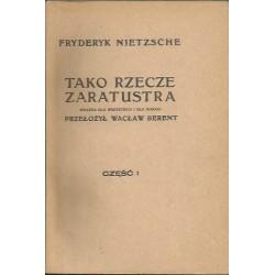 Fryderyk Nietzsche TAKO RZECZE ZARATUSTRA. KSIĄŻKA DLA WSZYSTKICH I DLA NIKOGO. CZĘŚĆ I [antykwariat]
