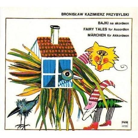 BAJKI NA AKORDEON Bronisław Kazimierz Przybylski