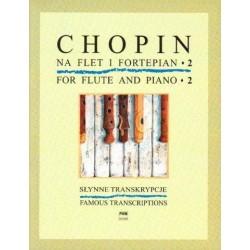 Fryderyk Chopin SŁYNNE TRANSKRYPCJE NA FLET I FORTEPIAN. CZĘŚĆ 2