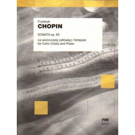 Fryderyk Chopin SONATA OP. 65 NA WIOLONCZELĘ (ALTÓWKĘ) I FORTEPIAN