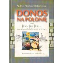 Andrzej Niewinny Dobrowolski DONOS NA POLONIĘ CZYLI JEST, JAK JEST... BO GDYBY MIAŁO BYĆ INACZEJ, TO BY BYŁO [antykwariat]