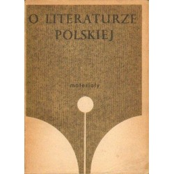 O LITERATURZE POLSKIEJ. MATERIAŁY [antykwariat]
