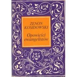 Zenon Kosidowski OPOWIEŚCI EWANGELISTÓW [antykwariat]