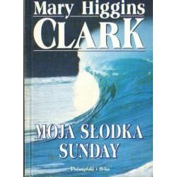 Mary Higgins Clark MOJA SŁODKA SUNDAY [antykwariat]