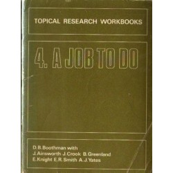 D. B. Boothman TOPICAL RESEARCH WORKBOOKS 4: A JOB TO DO [antykwariat]