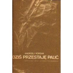 Andrzej Korsak DZIŚ PRZESTAJĘ PALIĆ [antykwariat]
