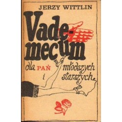 Jerzy Wittlin VADEMECUM DLA PAŃ MŁODSZYCH I STARSZYCH [antykwariat]