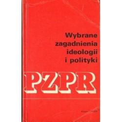 WYBRANE ZAGADNIENIA IDEOLOGII I POLITYKI PZPR. TOM I [antykwariat]