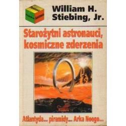William H. Stiebing, Jr STAROŻYTNI ASTRONAUCI, KOSMICZNE ZDERZENIA I INNE POPULARNE TEORIE O LUDZKIEJ PRZESZŁOŚCI [antykwariat]