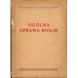Bolesław Świętochowski OGÓLNA UPRAWA ROŚLIN [antykwariat]