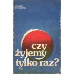 Andrzej Donimirski CZY ŻYJEMY TYLKO RAZ? [antykwariat]