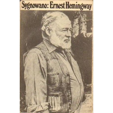 SYGNOWANO: ERNEST HEMINGWAY. ARTYKUŁY I REPORTAŻE 1920-1956 [antykwariat]