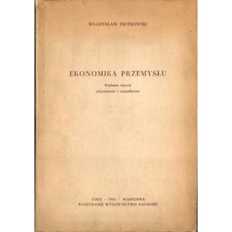 Władysław Piotrowski EKONOMIKA PRZEMYSŁU [antykwariat]