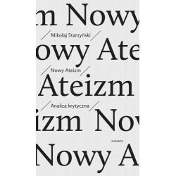NOWY ATEIZM. ANALIZA KRYTYCZNA Mikołaj Starzyński
