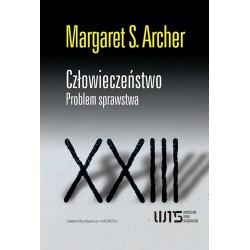 Margaret S.Archer CZŁOWIECZEŃSTWO. PROBLEM SPRAWSTWA