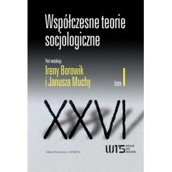 Irena Borowik, Janusz Mucha (red.) WSPÓŁCZESNE TEORIE SOCJOLOGICZNE. ANTOLOGIA TEKSTÓW. TOM I
