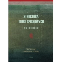 STRUKTURA TEORII SPISKOWYCH. ANTOLOGIA Franciszek Czech (ed.)
