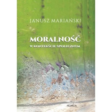 Janusz Mariański MORALNOŚĆ W KONTEKŚCIE SPOŁECZNYM