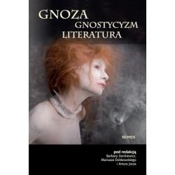 GNOZA, GNOSTYCYZM, LITERATURA Barbara Sienkiewicz, Mariusz Dobkowski, Artur Jocz