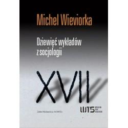 DZIEWIĘĆ WYKŁADÓW Z SOCJOLOGII Michel Wieviorka