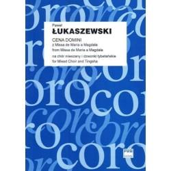 Paweł Łukaszewski CENA DOMINI Z MISSA DE MARIA A MAGDALA NA CHÓR MIESZANY I DZWONKI TYBETAŃSKIE, PARTYTURA STUDYJNA