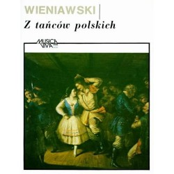 Henryk Wieniawski Z TAŃCÓW POLSKICH NA SKRZYPCE I FORTEPIAN [Z OPP. 3, 12, 19]