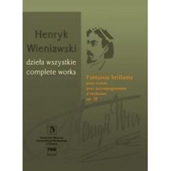 Henryk Wieniawski FANTAISIE BRILLANTE POUR VIOLON AVEC ACOMPAGNEMENT D'ORCHESTRE OP.20