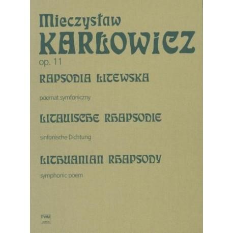 Mieczysław Karłowicz RAPSODIA LITEWSKA OP. 11. POEMAT SYMFONICZNY NA ORKIESTRĘ