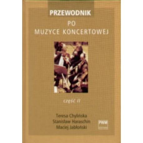 Teresa Chylińska, Stanisław Haraschin,Maciej Jabłoński PRZEWODNIK PO MUZYCE KONCERTOWEJ TOM 2 (M-Ż)