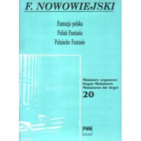 Feliks Nowowiejski FANTAZJA POLSKA NA ORGANY