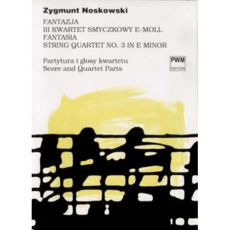 Zygmunt Noskowski FANTAZJA III KWARTET SMYCZKOWY E-MOLL