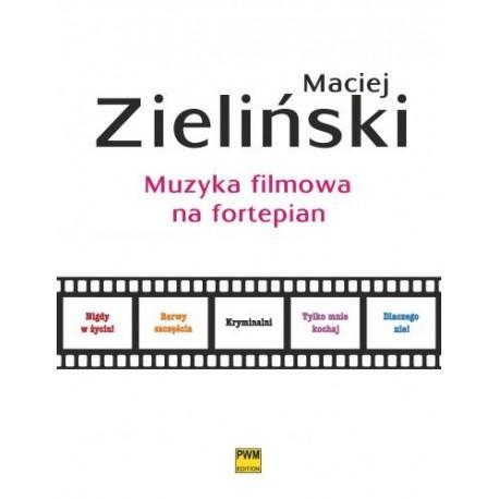 Maciej Zieliński MUZYKA FILMOWA NA FORTEPIAN