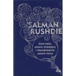 Salman Rushdie DWA LATA, OSIEM MIESIĘCY I DWADZIEŚCIA OSIEM NOCY