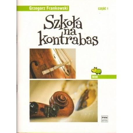 Grzegorz Frankowski SZKOŁA NA KONTRABAS - MINI. CZĘŚĆ 1