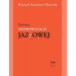 Wojciech Kazimierz Olszewski SZTUKA IMPROWIZACJI JAZZOWEJ +CD