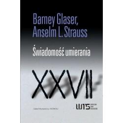 Barney G. Glaser,  Anselm L. Strauss ŚWIADOMOŚĆ UMIERANIA