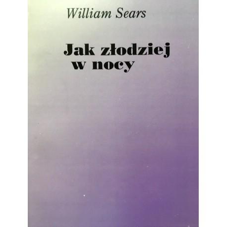William Sears JAK ZŁODZIEJ W NOCY