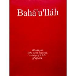 BAHA'U'LLAH. WPROWADZENIE DO ŻYCIA I DZIEŁA ZAŁOŻYCIELA RELIGII BAHA'I (broszura)
