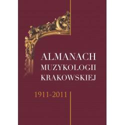 ALMANACH MUZYKOLOGII KRAKOWSKIEJ 1911-2011