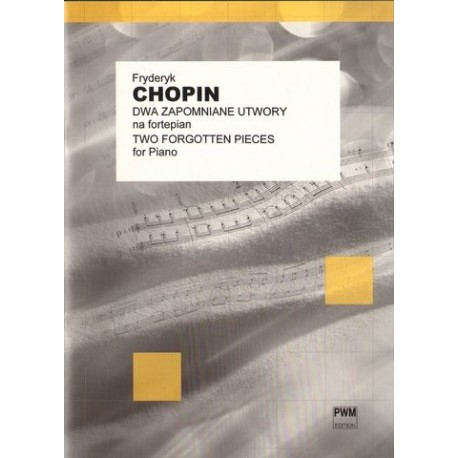 Fryderyk Chopin TWO FORGOTTEN PIECES FOR PIANO