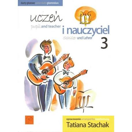 Tatiana Stachak UCZEŃ I NAUCZYCIEL 3. DUETY GITAROWE