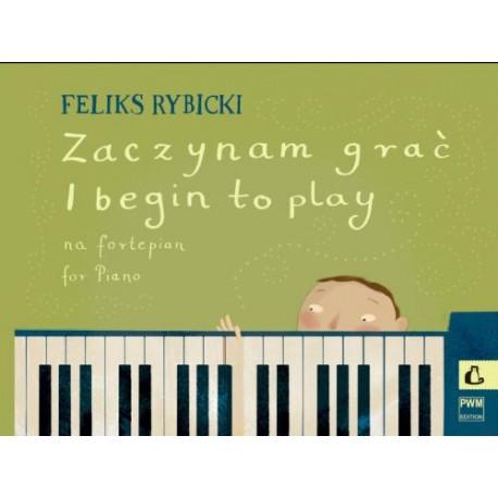Feliks Rybicki ZACZYNAM GRAĆ - NA FORTEPIAN