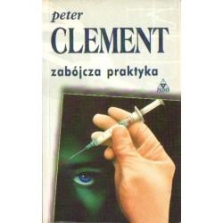 Peter Clement ZABÓJCZA PRAKTYKA