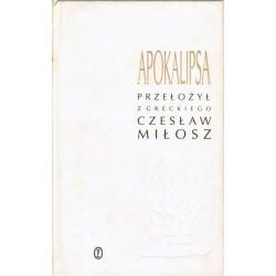 APOKALIPSA PRZEŁOŻYŁ Z GRECKIEGO CZESŁAW MIŁOSZ