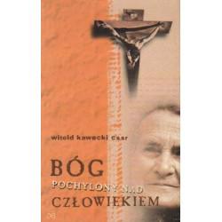 Witold Kawecki BÓG POCHYLONY NAD CZŁOWIEKIEM