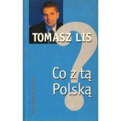 Tomasz Lis CO Z TĄ POLSKĄ? [antykwariat]